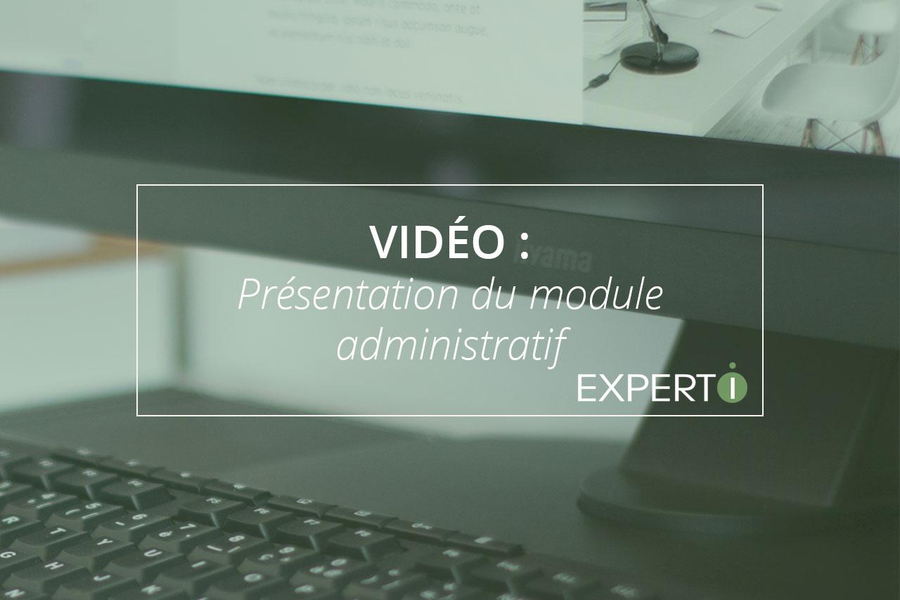Expert.i Image à la Une Article Vidéo : Présentation du module administratif